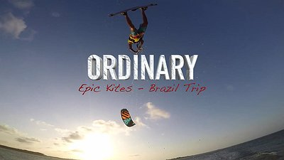 Ordinary - epic kites brazilian adventure